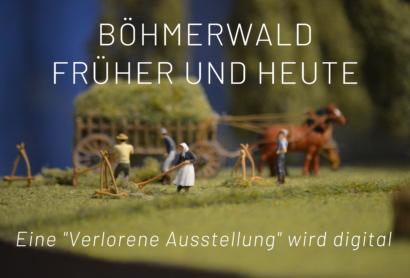"""Digitale Ausstellung """"Böhmerwald früher und heute"""""""